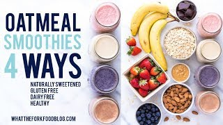 Oatmeal Smoothies 4 Ways