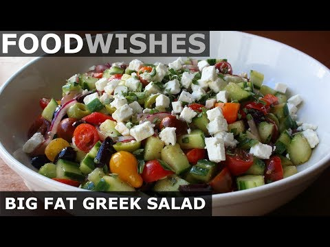 Big Fat Greek Salad – Food Wishes