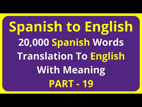 Translation of 20,000 Spanish Words To English Meaning - PART 19 | spanish to english translation