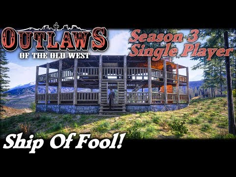 Ship Of Fool! | Outlaws of the Old West Gameplay | EP 10 | Season 3