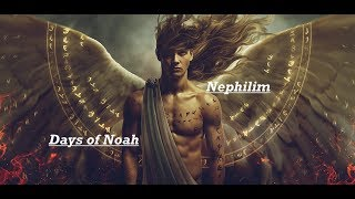 The Days of Noah and the Return of the Nephilim