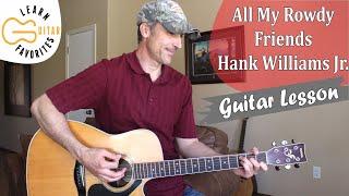 All My Rowdy Friends - Hank Williams Jr. - Guitar Lesson   Tutorial