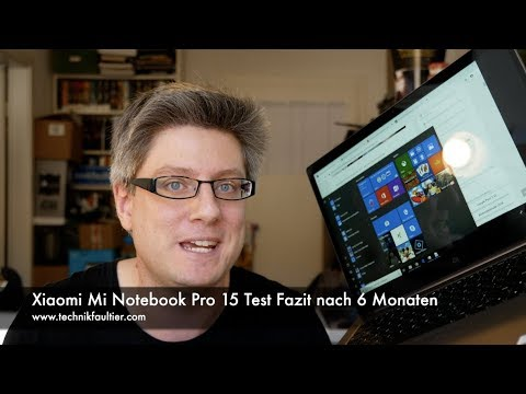 Xiaomi Mi Notebook Pro 15 Test Fazit nach 6 Monaten