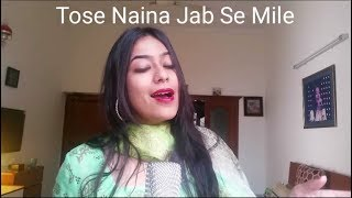 Tose Naina Jab Se Mile - Female Cover | Arijit Singh | Mickey Virus