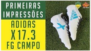 CHUTEIRA ADIDAS X 17.3 FG - PRIMEIRAS IMPRESSÕES - ANÁLISE / REVIEW