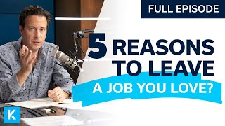 5 Reasons to Leave a Job You Love