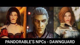 Skyrim Mods 2019 - Pandorable's NPCs - Dawnguard (LE, SE)