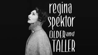 Regina Spektor   Older And Taller [Official Audio]