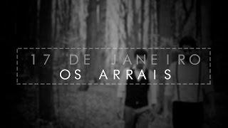 17 De Janeiro - Os Arrais