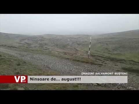 Ninsoare de… august!!!