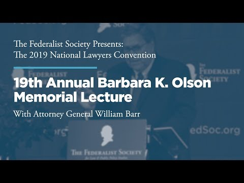 19th Annual Barbara K. Olson Memorial Lecture [2019 National Lawyers Convention]