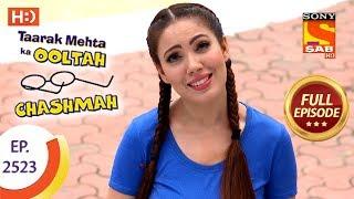 Taarak Mehta Ka Ooltah Chashmah - Ep 2523 - Full Episode - 1st August, 2018
