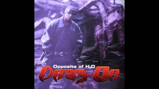 Drag-On Opposite of H2O (feat. Jadakiss from The Lox)