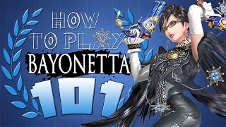 HOW TO PLAY BAYONETTA 101