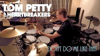 Tom Petty & the Heartbreakers - Don't Do Me Like That (Drum Cover)