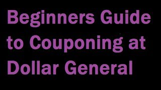 Dollar General Coupon Policy and Q&A for Beginner Couponers