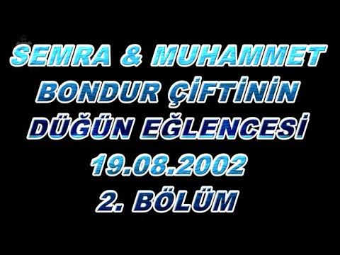Semra & Muhammet bondur 2002 yılı Küçükhasan köyü nostaljik düğün eğlencesi 2. bölüm.