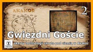 Gwiezdni Goście – skarby technologii ukryte pod ziemią w Akakor