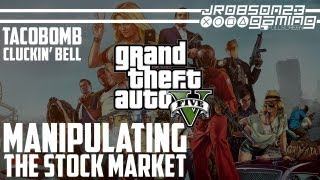 GTAV: Attempting To Manipulate The Stock Markets (TacoBomb/Cluckin' Bell) - ENDGAME