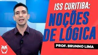 ISS-Curitiba: Noções de Lógica - Prof. Brunno Lima