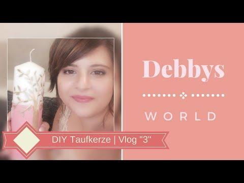 "DIY Taufkerze | Vlog ""3"" | DebbysWorld"