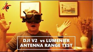 DJI FPV Goggles V2 - Lumenier 157821 LHCP vs. DJI OEM Antennas Range Test!