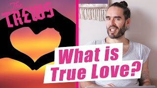 What Is True Love? Russell Brand The Trews (E405)