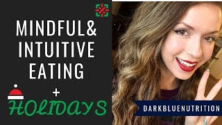 Mindfulness & Intuitive Eating During the Holidays