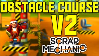 Scrap Mechanic Gameplay - Obstacle Course V2 (Let's Play Scrap Mechanic)