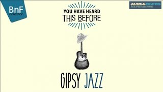 Gipsy Jazz - You Have Heard This Before