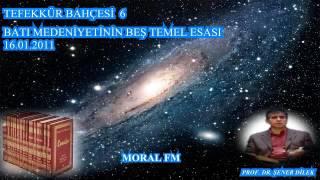 06 BATI MEDENİYETİNİN BEŞ TEMEL ESASI (16.01.2011)