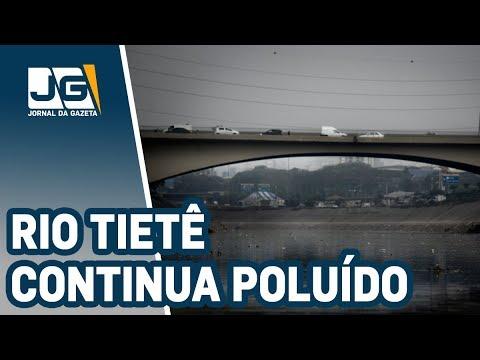 US$ 2,7 bilhões depois, o rio Tietê continua poluído