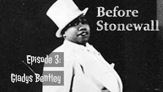 Before Stonewall, Episode 3: Gladys Bentley