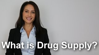 What is drug supply?
