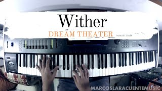 Dream Theater - Wither (Piano Cover)
