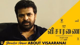 Director Ameer About Visaranai