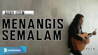 Download lagu Menangis Semalam Audy Felix Irwan Mp3