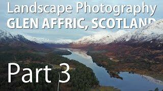Glen Affric 2017 (Pt3) - Landscape Photography with Simon Baxter
