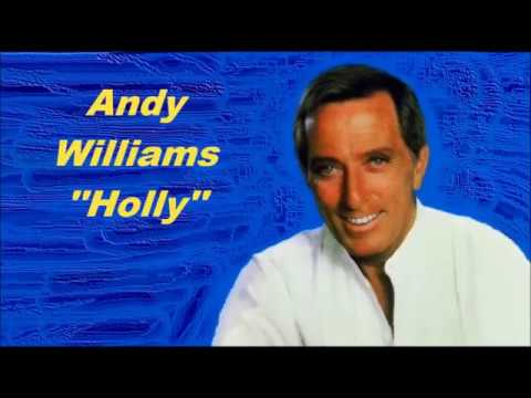 Andy Williams......Holly.