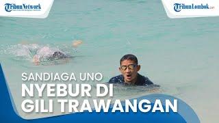 Kunjungi Lombok, Menteri Sandiaga Uno Nyebur di Gili Trawangan Ditemani Gubernur NTB