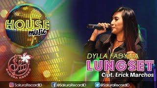 Lagu Dylla Fadylla Lungset House Musik