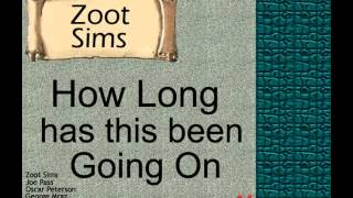 Zoot Sims:  How Long has this been Going On?