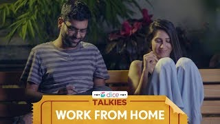 Dice Talkies | Work From Home | Ft. Dhruv Sehgal and Kriti Vij