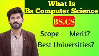 What is BS Computer Science | Scope of BSCS in Pakistan