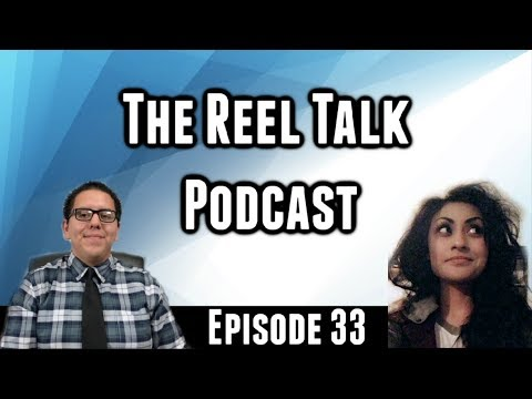The Reel Talk Podcast: Episode 33 - Part 1