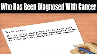 How to Write to Someone Who Has Been Diagnosed With Cancer | Diagnosed With Cancer