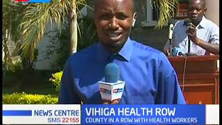 Deadly fight between health workers and Vihiga county government paralyze service delivery