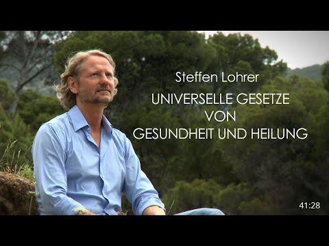 Steffen Lohrer - Universelle Gesetze von Gesundheit und Heilung