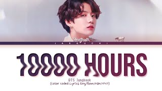 BTS Jungkook '10000 Hours (Full Ver.)' Lyrics