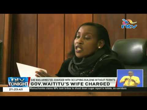 Waititu's wife arrested and charged with occupying a building without proper permits